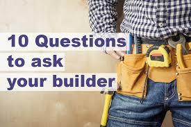 10 Questions to Ask Your Builder